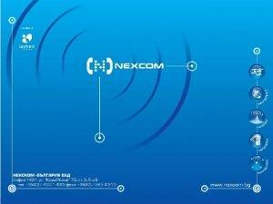 Company and technology Nexcom Bulgaria LLC is a