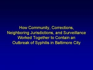 How Community Corrections Neighboring Jurisdictions and Surveillance Worked