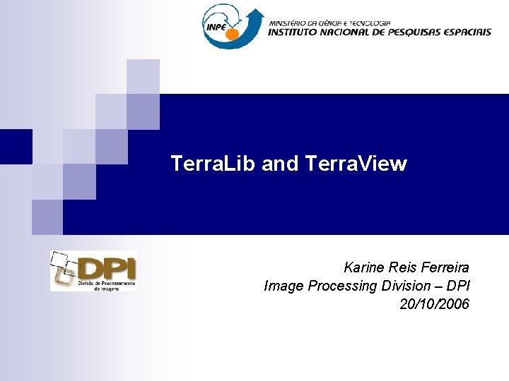 Terra Lib and Terra View Karine Reis Ferreira