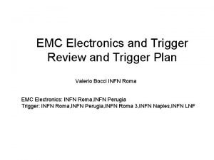EMC Electronics and Trigger Review and Trigger Plan