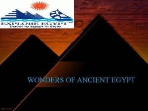 WONDERS OF ANCIENT EGYPT Seven Wonders of Ancient