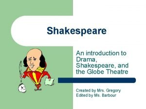 Shakespeare An introduction to Drama Shakespeare and the