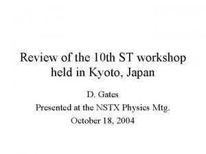 Review of the 10 th ST workshop held