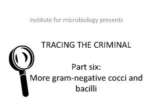 Institute for microbiology presents TRACING THE CRIMINAL L