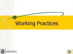 Working Practices end show Flexible Working A flexible