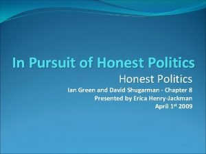 In Pursuit of Honest Politics Ian Green and