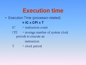 Execution time Execution Time processorrelated IC x CPI