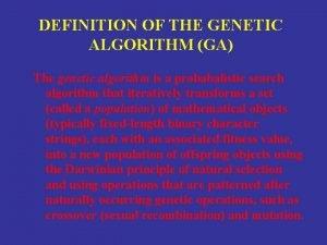 DEFINITION OF THE GENETIC ALGORITHM GA The genetic