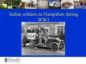 Indian soldiers in Hampshire during WW 1 During