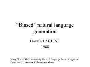 Biased natural language generation Hovys PAULINE 1988 Hovy