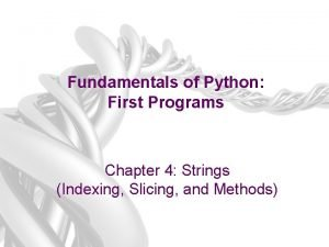 Fundamentals of Python First Programs Chapter 4 Strings