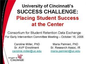 University of Cincinnatis SUCCESS CHALLENGE Placing Student Success