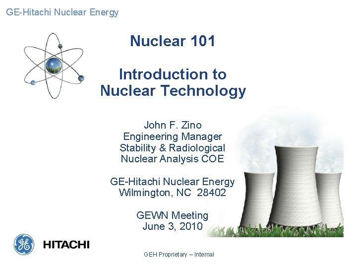 GEHitachi Nuclear Energy Nuclear 101 Introduction to Nuclear