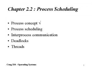 Chapter 2 2 Process Scheduling Process concept Process