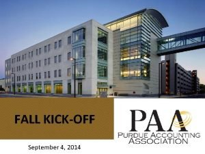FALL KICKOFF September 4 2014 Welcome to PAA