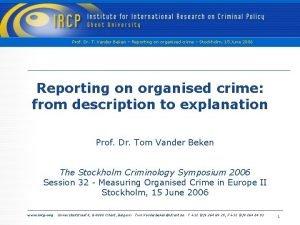 Prof Dr T Vander Beken Reporting on organised