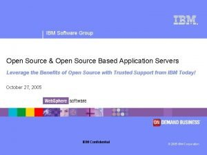 IBM Software Group Open Source Open Source Based