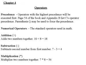 Chapter 4 Operators Precedence Operators with the highest