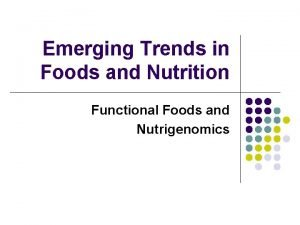 Emerging Trends in Foods and Nutrition Functional Foods