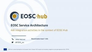 EOSC Service Architecture AAI integration activities in the