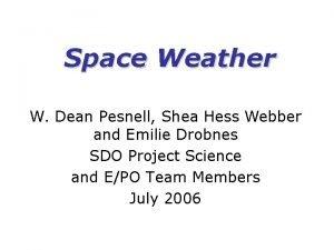 Space Weather W Dean Pesnell Shea Hess Webber