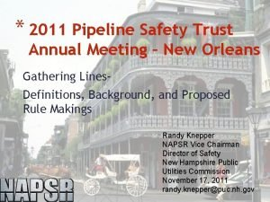 2011 Pipeline Safety Trust Annual Meeting New Orleans