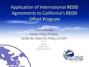 Application of International REDD Agreements to Californias REDD