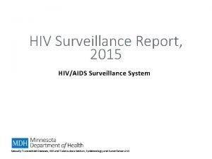 HIV Surveillance Report 2015 HIVAIDS Surveillance System Sexually