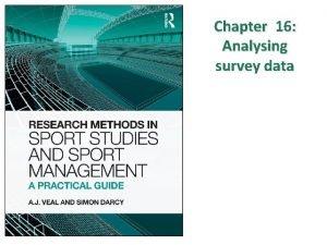 Chapter 16 Analysing survey data CONTENTS Survey data