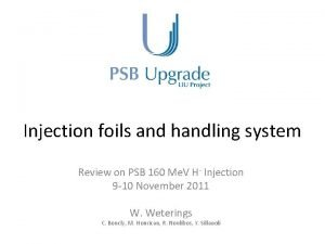 Injection foils and handling system Review on PSB
