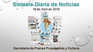 Sntesis Diaria de Noticias 16 de Abril de