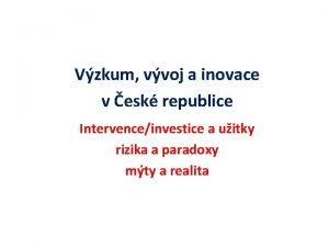 Vzkum vvoj a inovace v esk republice Intervenceinvestice