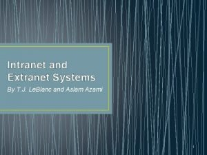 Intranet and Extranet Systems By T J Le