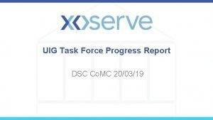 UIG Task Force Progress Report DSC Co MC