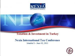 Taxation Investment in Turkey Nexia International Tax Conference