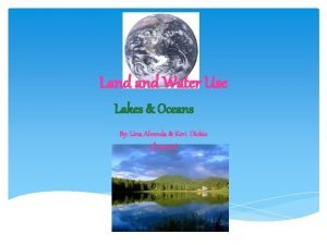 Land Water Use Lakes Oceans By Lina Alvenda