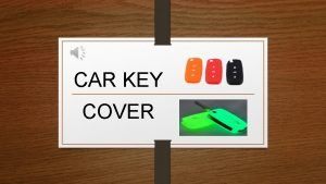 CAR KEY COVER Functions Protect the car key