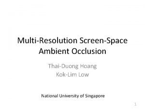MultiResolution ScreenSpace Ambient Occlusion ThaiDuong Hoang KokLim Low