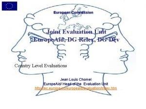 European Commission Joint Evaluation Unit Europe Aid DG