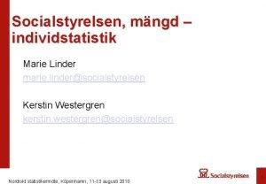 Socialstyrelsen mngd individstatistik Marie Linder marie lindersocialstyrelsen Kerstin