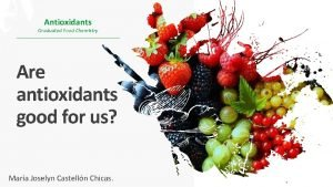 Antioxidants Graduated Food Chemistry Are antioxidants good for