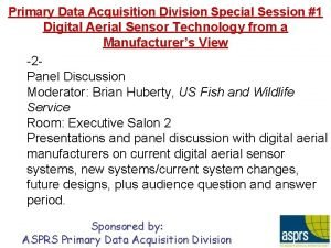 Primary Data Acquisition Division Special Session 1 Digital