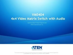 VM 0404 4 x 4 Video Matrix Switch