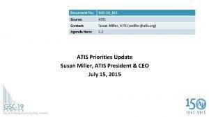 Document No GSC19011 Source ATIS Contact Susan Miller