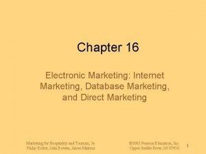 Chapter 16 Electronic Marketing Internet Marketing Database Marketing