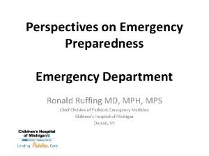 Perspectives on Emergency Preparedness Emergency Department Ronald Ruffing