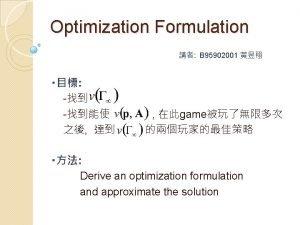 Optimization Formulation B 95902001 game Derive an optimization
