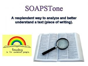 SOAPSTone A resplendent way to analyze and better