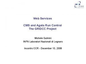 Web Services CMS and Agata Run Control The