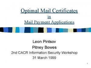Optimal Mail Certificates in Mail Payment Applications Leon
